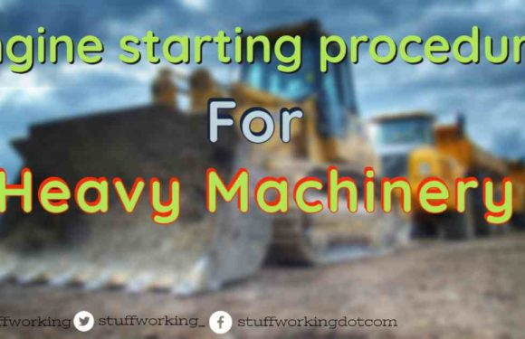 Engine starting procedure for Heavy Machinery.