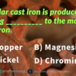 Nodular cast iron is produced by adding magnesium to the molten cast iron