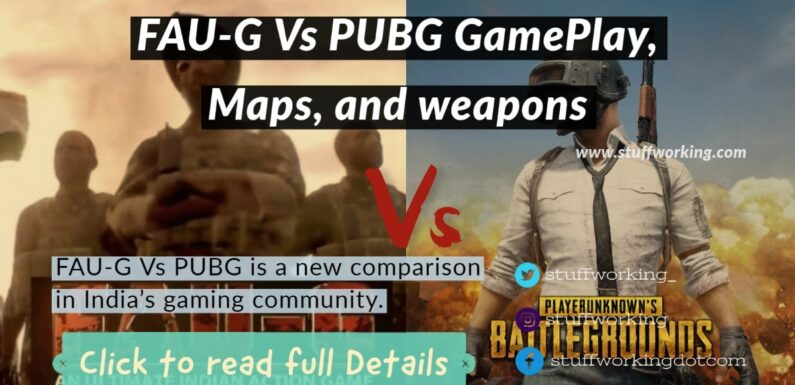 FAU-G Vs PUBG GamePlay, Maps, and weapons.